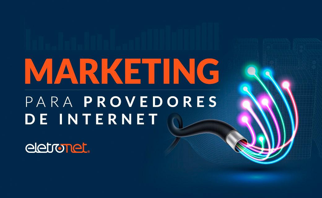 5 Dicas de marketing para provedores de internet