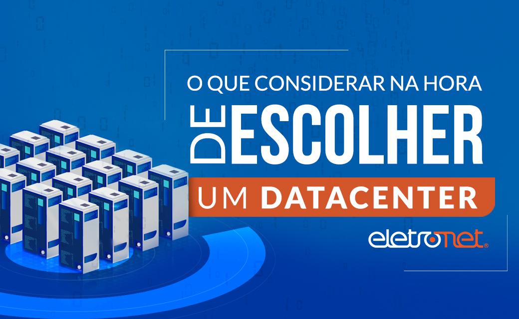 Como Escolher um Data Center